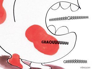 les dents et le ventre du monstre qui pousse de terribles grognements.