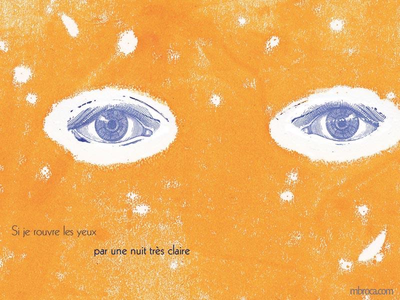"""""""si je rouvre les yeux par une nuit très claire"""" deux yeux bleus ouvert sur un fond jaune"""