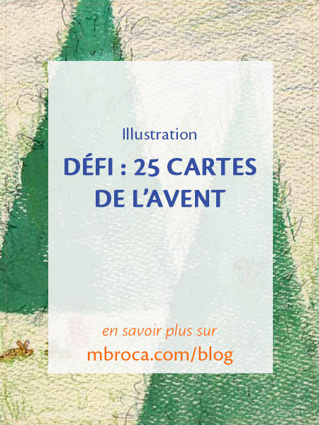 Défi : 25 cartes de l'avent, article de blog de l'artiste M.Broca