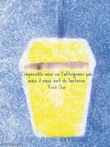 """Merci facteur, carte citation : """"L'impossible nous ne l'atteignons pas, mais il nous sert de lanterne."""" René Char"""