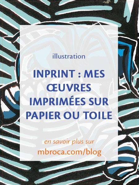 article de blog : Inprint : mes oeuvres imprimées sur papier ou toile